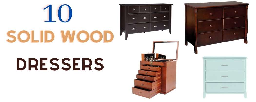 10 Best solid wood dresser review
