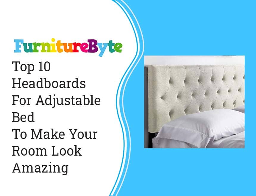 10 Best Headboard For Adjustable Bed: King & Queen